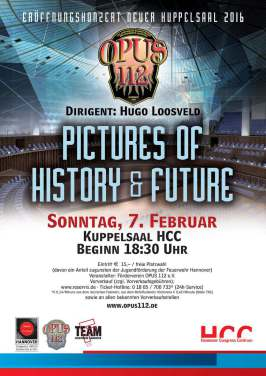 "Plakat OPUS112 - ""Pictures of History & Future"": Eröffnungskonzert Neuer Kuppelsaal 2016"